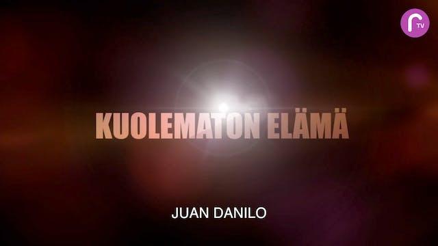 RTV esittää: Kuolematon elämä - Juan Danilo