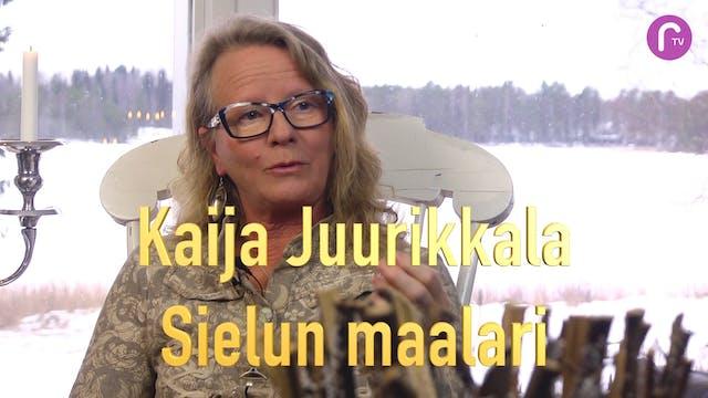 RTV esittää: Kaija Juurikkala Sielunmaalari