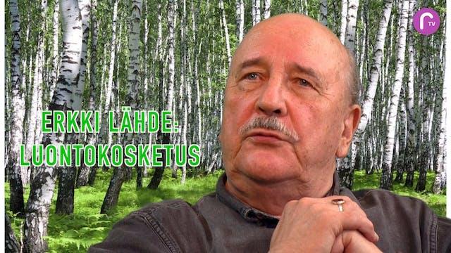 RTV esittää: Erkki Lähde - Luontokosketus