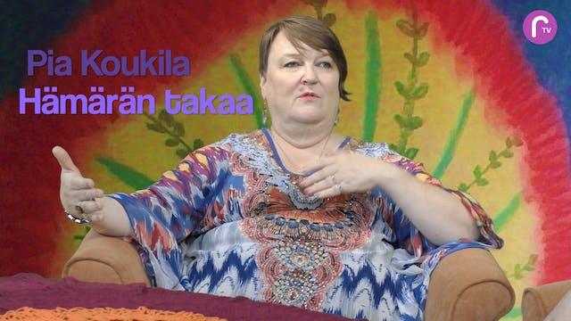 RTV esittää: Pia Koukila Hämärän takaa