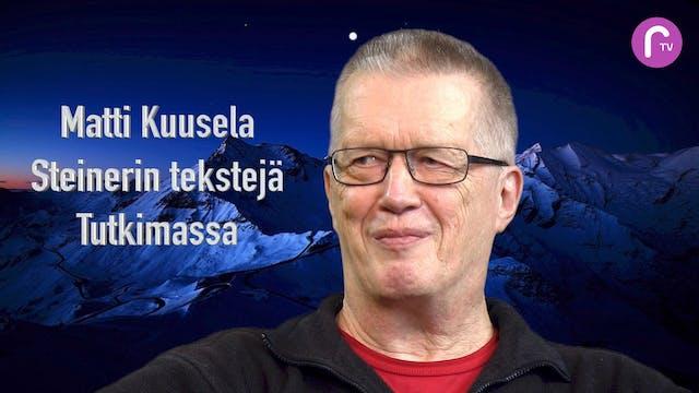 RTV esittää: Matti Kuusela - Steinerin tekstejä tutkimassa