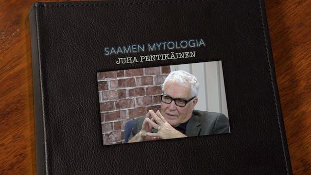 RTV esittää: Kohtaamisia Juha Pentikäinen - Saamen mytologia