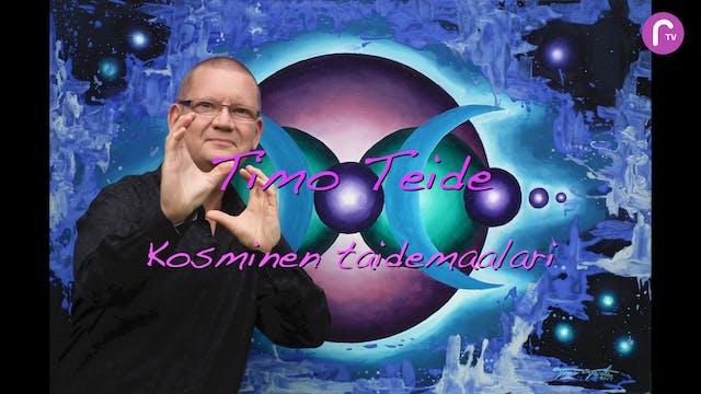 RTV esittää: Timo Teide- Kosminen Taidemaalari