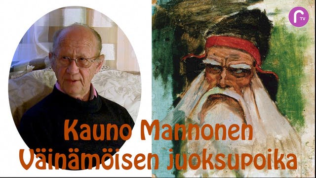 RTV esittää: Kauno Mannonen Väinämöisen juoksupoika