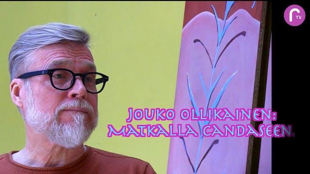 RTV esittää: Jouko Ollikainen Matkalla Candaceen