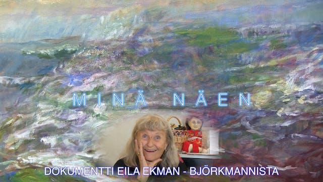 Eila Ekman - Björkman: Minä näen