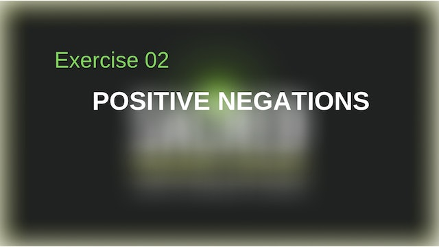Exercise 2: Positive Negations