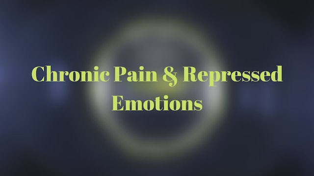 Chronic Pain & Repressed Emotions
