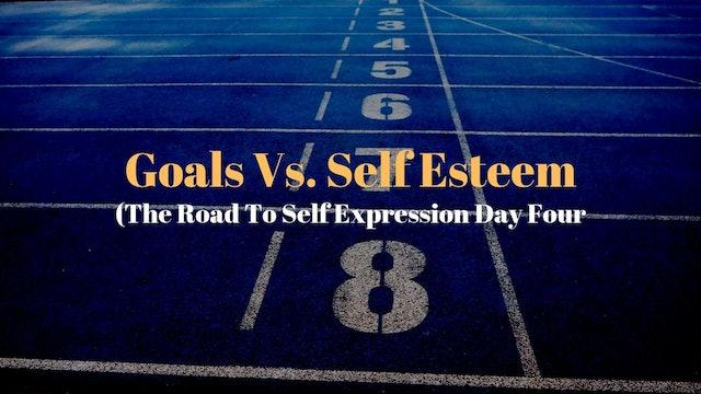 Goals Vs. Self Esteem