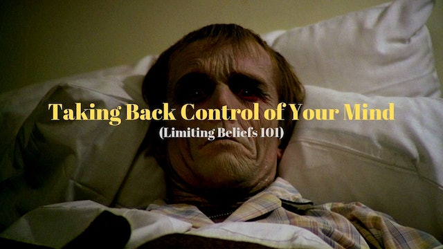 Taking back control of your mind (Limiting Beliefs 101)