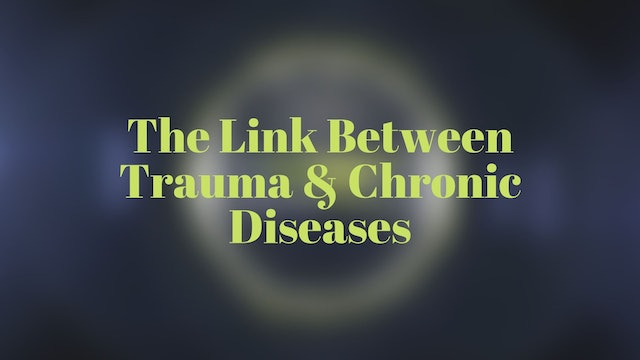 The Link Between Trauma & Chronic Diseases