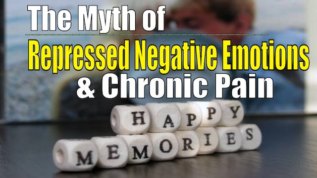 The Myth of Repressed Negative Emotions and Chronic Pain