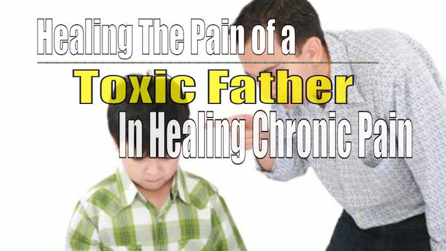 Healing The Pain of Difficult Dads