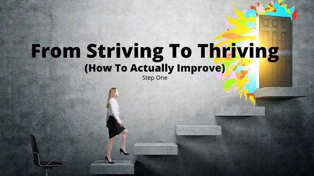From Striving To Thriving