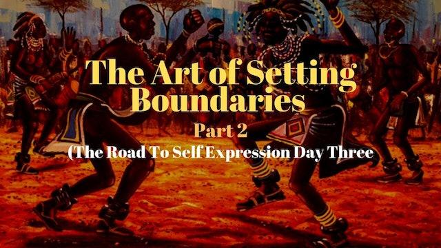 The Art Of Setting Boundaries (Part 2)