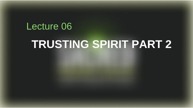 Trusting Spirit Part 2