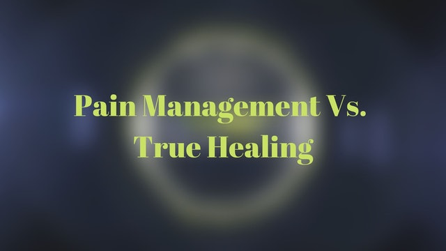 Pain Management Vs Healing