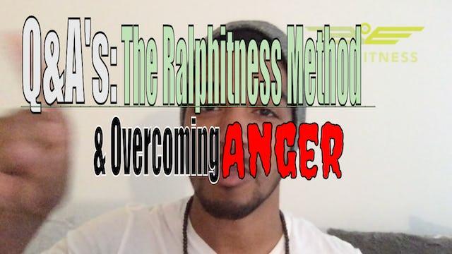 The Ralphitness Philosophy & Overcoming Anger