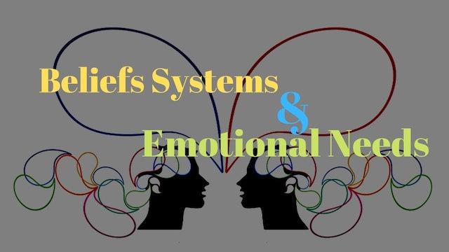 Beliefs Systems & Emotional Needs (Self Love 101)