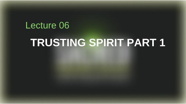 Trusting Spirit Part 1