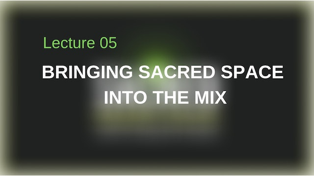 Bringing Sacred Space Into The Mix