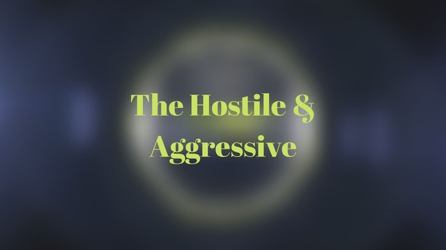 The Hostile & Aggressive