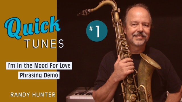 I'm in the Mood For Love- Phrasing Demo- Quick Tunes #1
