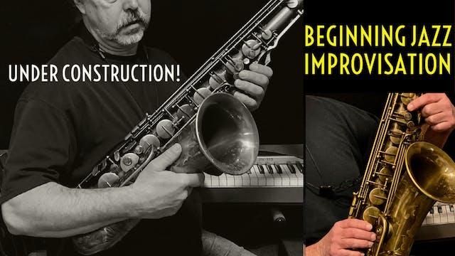 Beginning Jazz Improvisation- Under Construction!