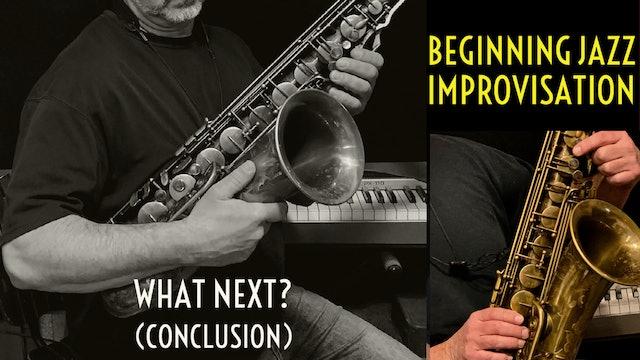 Beginning Jazz Improvisation - What Next? (Conclusion)