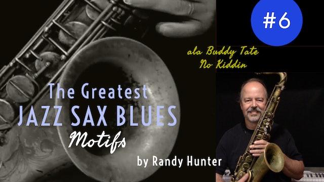 The Greatest Jazz Saxophone Blues Motifs #6 ala Buddy Tate