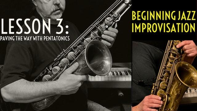 Beginning Improvisation, Lesson 3: Paving the Way with Pentatonics