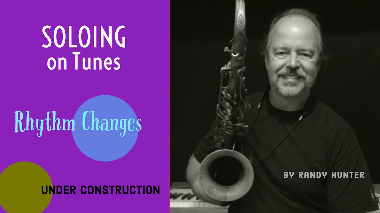 Soloing on Rhythm Changes - Under Construction!