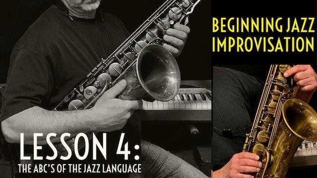 Beginning Improvisation, Lesson 4: The ABC's of the Jazz Language