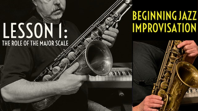 Beginning Jazz Improvisation, Lesson 1: The Role of the Major Scale