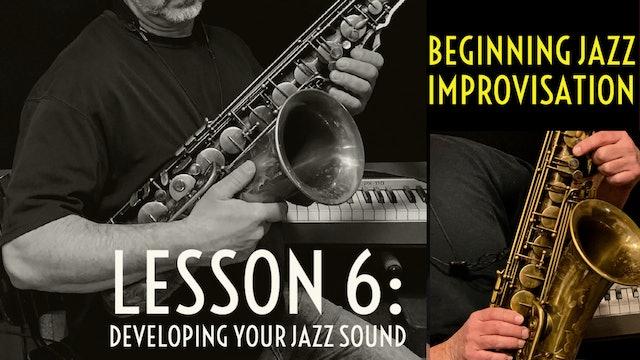 Beginning Improvisation, Lesson 6: Developing Your Jazz Sound