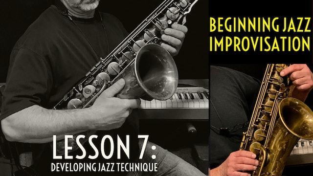 Beginning Improvisation, Lesson 7: Developing Jazz Technique