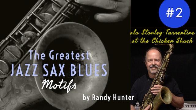 The Greatest Jazz Saxophone Blues Motifs #2 ala Stanley Turrentine