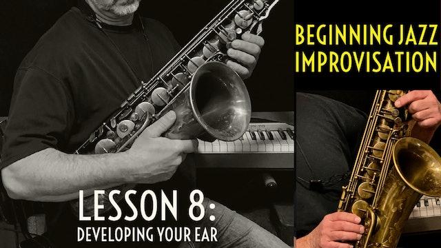 Beginning Improvisation, Lesson 8: Developing Your Ear