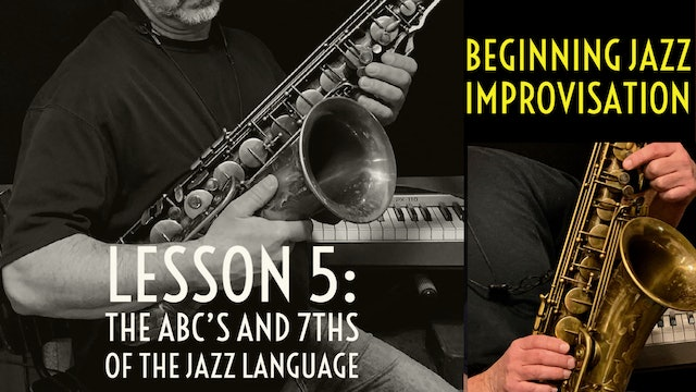 Beginning Improvisation, Lesson 5: The ABC's and 7ths of the Jazz Language