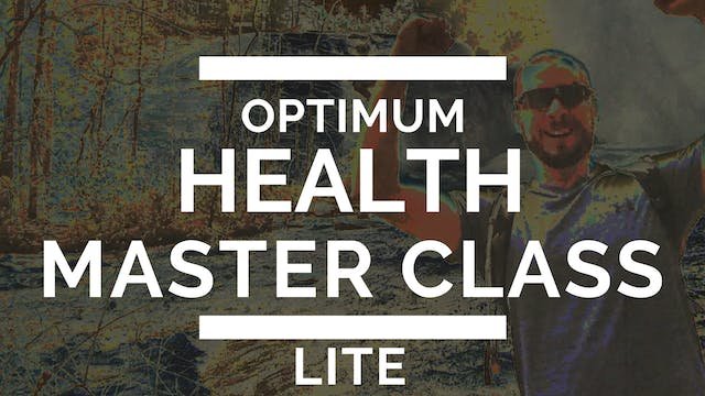 The Optimum Health Master Class LITE - Buy for $9.99