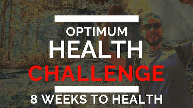 The 8 week Optimum Health Challenge!