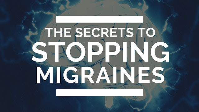 BONUS CONTENT: The Secrets to Stopping Migraine Headaches