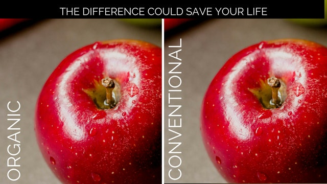 18: Organic vs. Conventional Foods - The Difference Could Save Your Life
