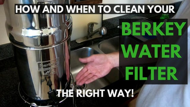BONUS CONTENT: How To Clean Berkey Water Filters THE RIGHT WAY