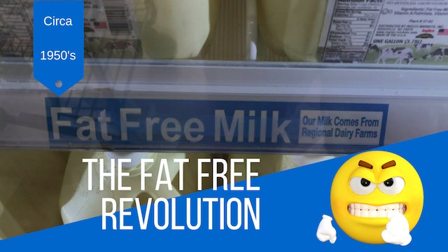 13: How the Fat Free Revolution Ruined Our Health