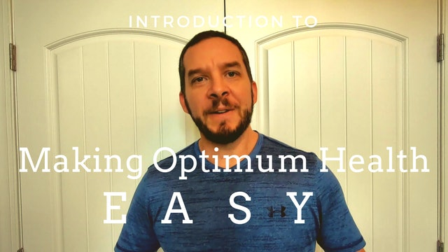 16: Introduction to Making Optimum Health Easy