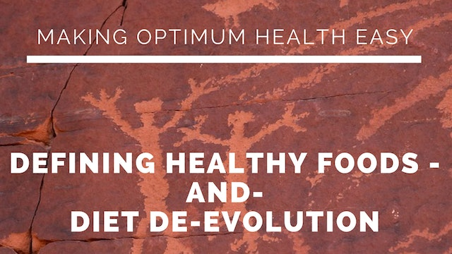 17: Making Optimum Health Easy - Defining Healthy Foods