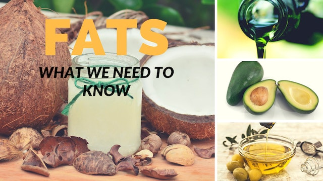 12: What We Need to Know About Fats to be Healthy