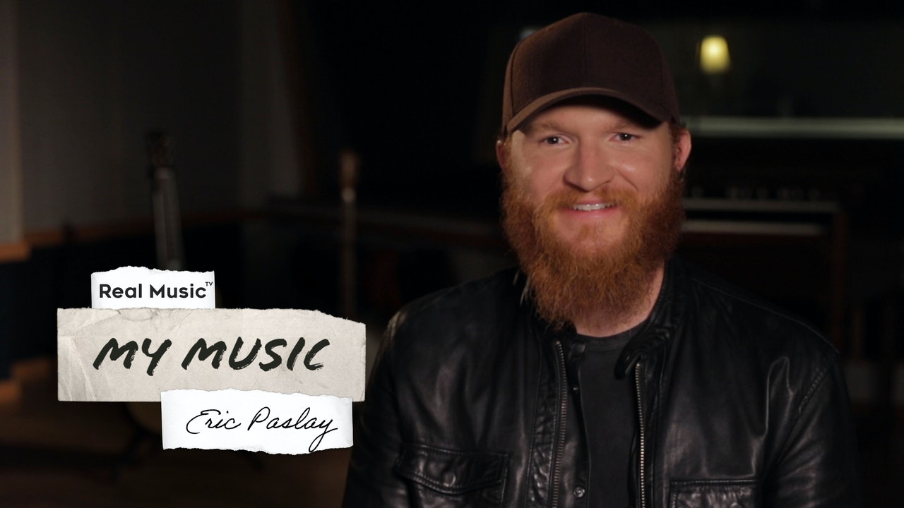 My Music with Eric Paslay