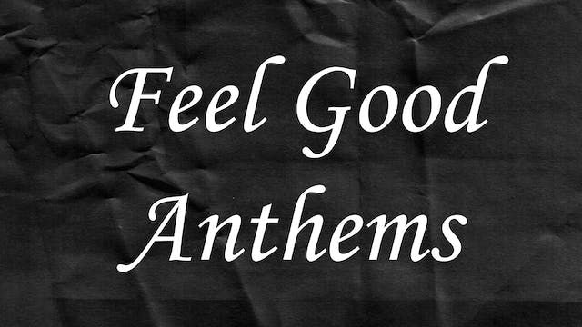 Passion Plays: Feel Good Anthems